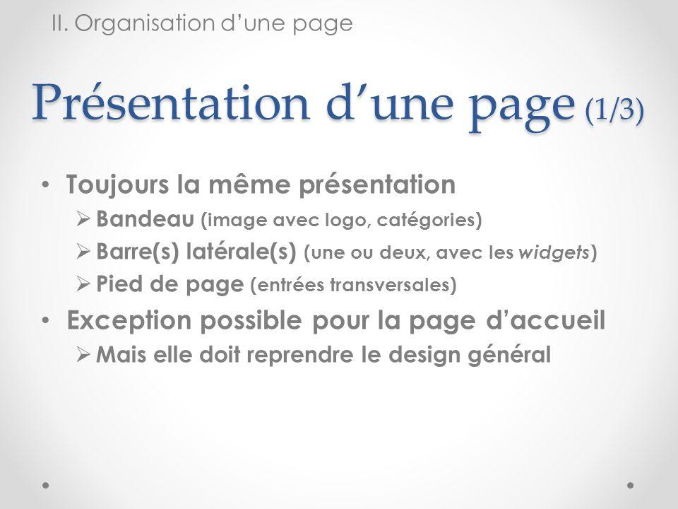 Présentation dune page (1/3) Toujours la même présentation Bandeau (image avec logo, catégories) Barre(s) latérale(s) (une ou deux, avec les widgets )