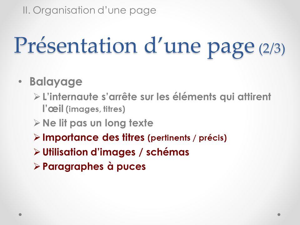 Présentation dune page (2/3) Balayage Linternaute sarrête sur les éléments qui attirent lœil (images, titres) Ne lit pas un long texte Importance des