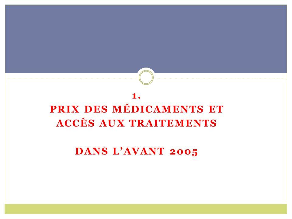 1. PRIX DES MÉDICAMENTS ET ACCÈS AUX TRAITEMENTS DANS LAVANT 2005
