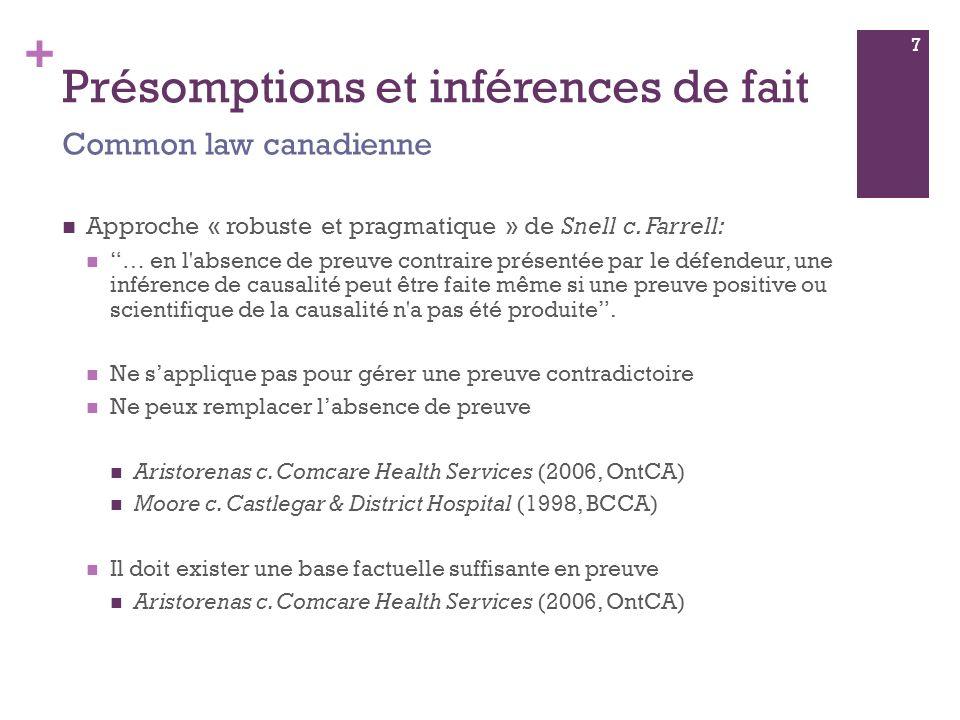 + Présomptions et inférences de fait Approche « robuste et pragmatique » de Snell c.