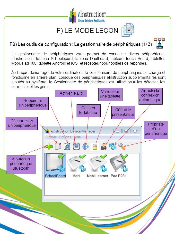 F) LE MODE LEÇON F8) Les outils de configuration : Le gestionnaire de périphériques (1/ 3) Le gestionnaire de périphériques vous permet de connecter d