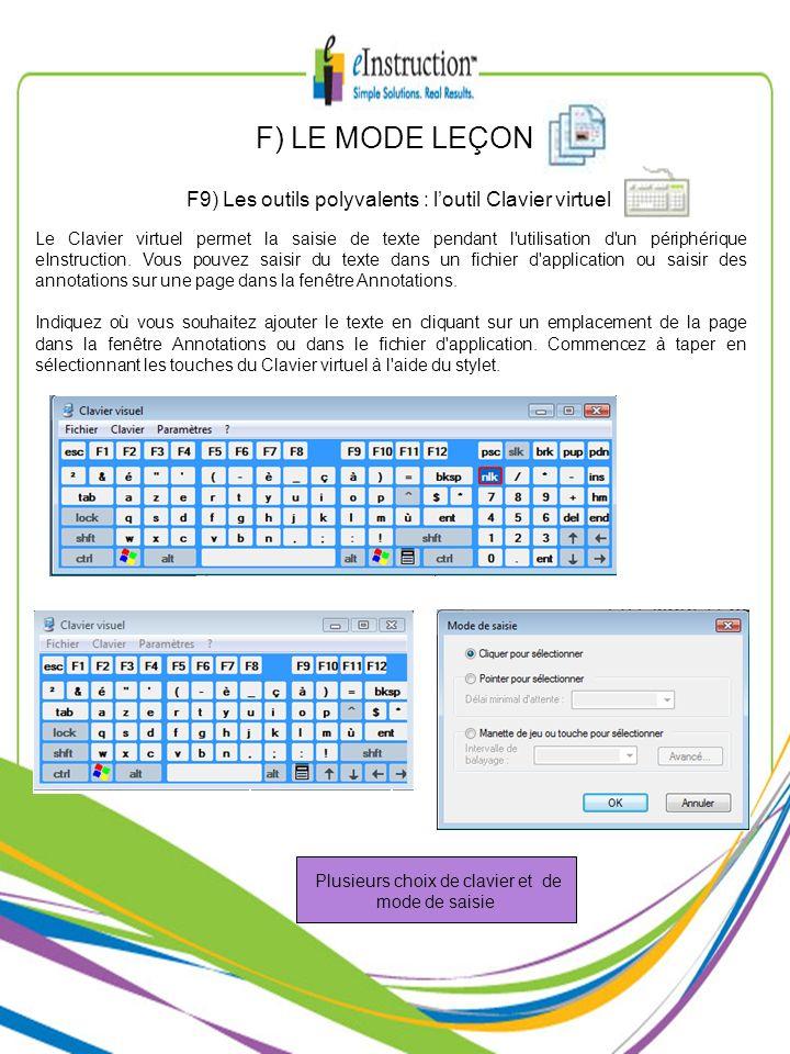 Plusieurs choix de clavier et de mode de saisie F) LE MODE LEÇON F9) Les outils polyvalents : loutil Clavier virtuel Le Clavier virtuel permet la sais