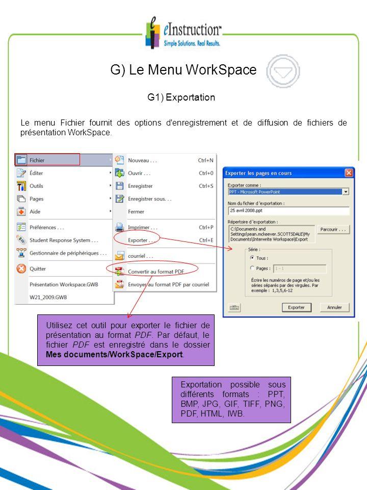 G1) Exportation Le menu Fichier fournit des options d'enregistrement et de diffusion de fichiers de présentation WorkSpace. Utilisez cet outil pour ex