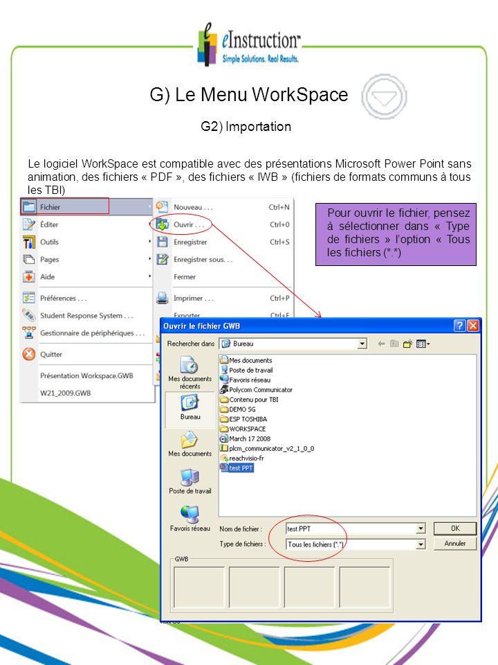 Le logiciel WorkSpace est compatible avec des présentations Microsoft Power Point sans animation, des fichiers « PDF », des fichiers « IWB » (fichiers