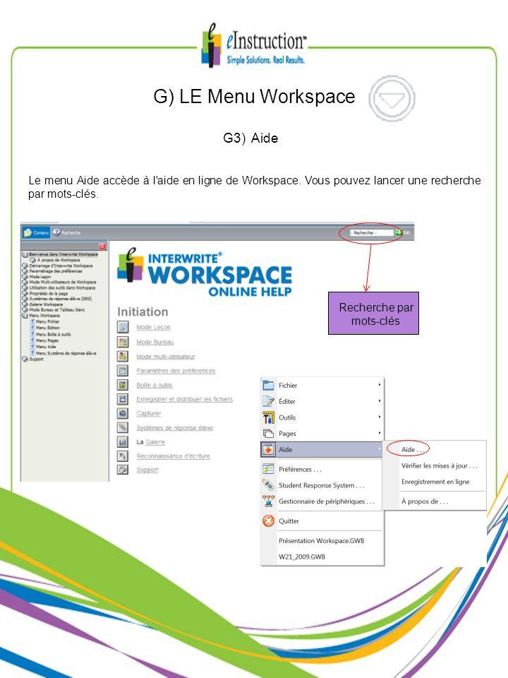 Le menu Aide accède à l'aide en ligne de Workspace. Vous pouvez lancer une recherche par mots-clés. G3) Aide G) LE Menu Workspace Recherche par mots-c