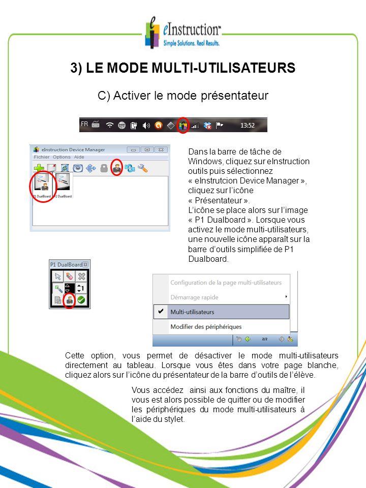 3) LE MODE MULTI-UTILISATEURS C) Activer le mode présentateur Cette option, vous permet de désactiver le mode multi-utilisateurs directement au tablea
