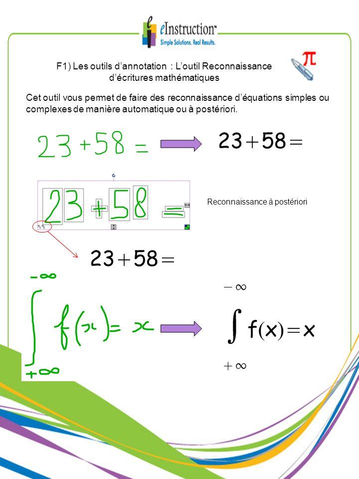 F1) Les outils dannotation : Loutil Reconnaissance décritures mathématiques Cet outil vous permet de faire des reconnaissance déquations simples ou co