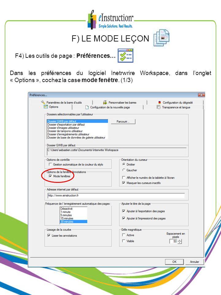 F) LE MODE LEÇON F4) Les outils de page : Préférences… Dans les préférences du logiciel Inetrwrire Workspace, dans longlet « Options », cochez la case