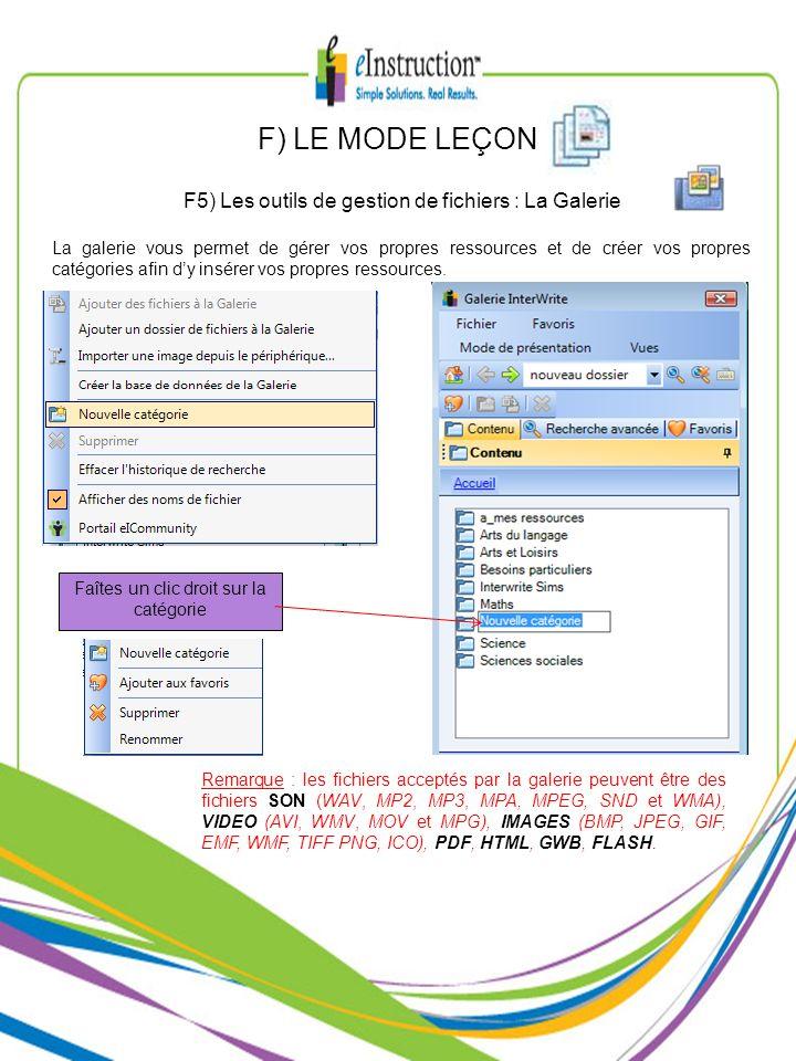 F) LE MODE LEÇON F5) Les outils de gestion de fichiers : La Galerie La galerie vous permet de gérer vos propres ressources et de créer vos propres cat