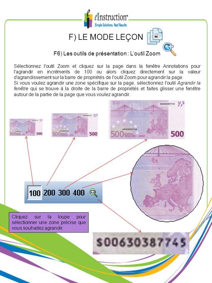 F) LE MODE LEÇON F6) Les outils de présentation : Loutil Zoom Sélectionnez l'outil Zoom et cliquez sur la page dans la fenêtre Annotations pour l'agra