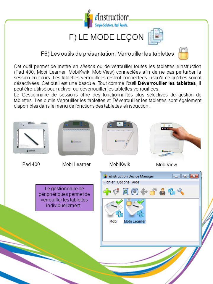 F) LE MODE LEÇON F6) Les outils de présentation : Verrouiller les tablettes Cet outil permet de mettre en silence ou de verrouiller toutes les tablett