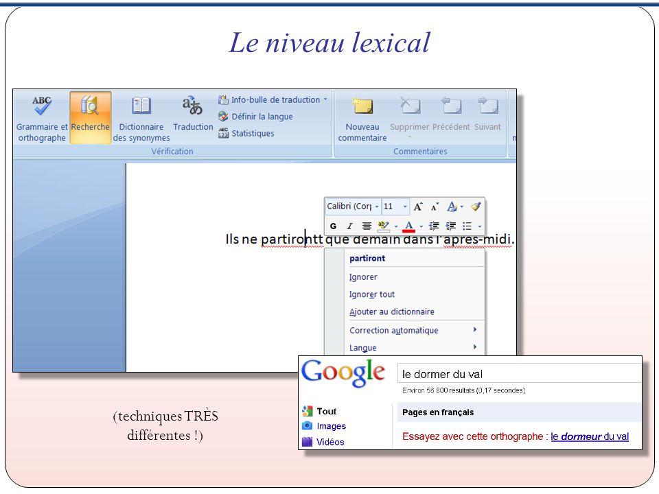 Le niveau lexical (techniques TRÈS différentes !)