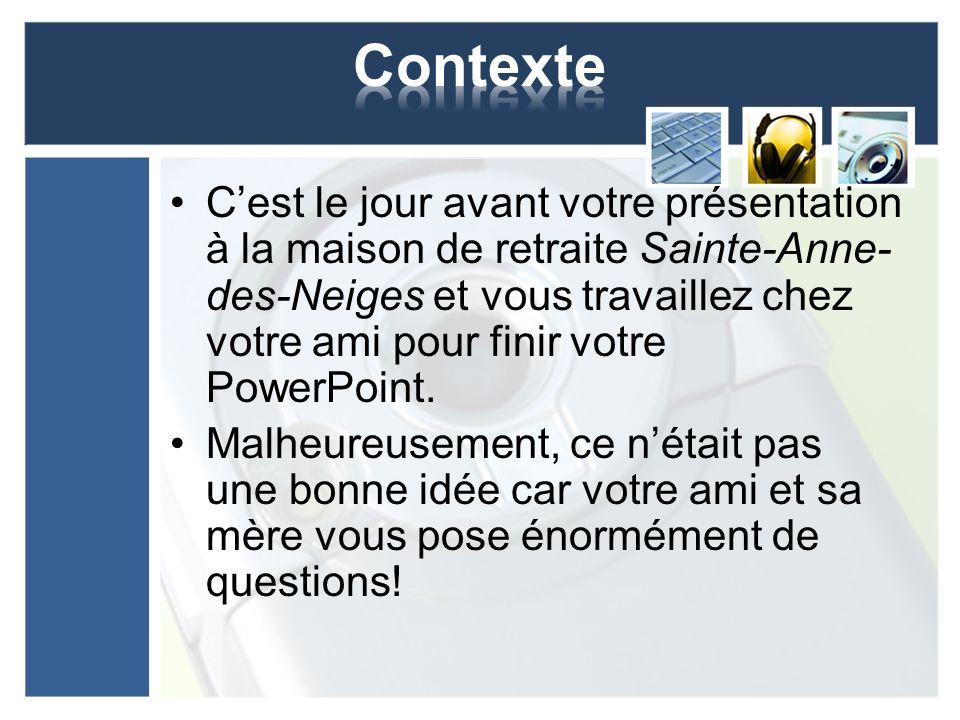 Cest le jour avant votre présentation à la maison de retraite Sainte-Anne- des-Neiges et vous travaillez chez votre ami pour finir votre PowerPoint.