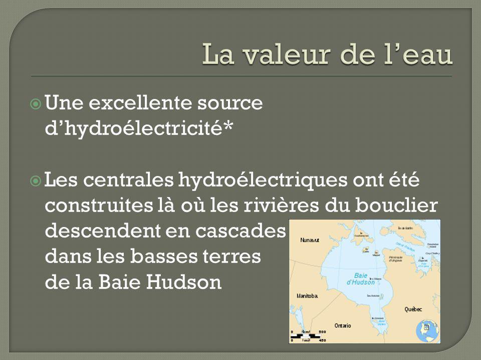 Une excellente source dhydroélectricité* Les centrales hydroélectriques ont été construites là où les rivières du bouclier descendent en cascades dans