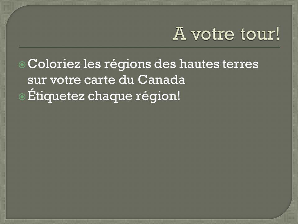 Coloriez les régions des hautes terres sur votre carte du Canada Étiquetez chaque région!