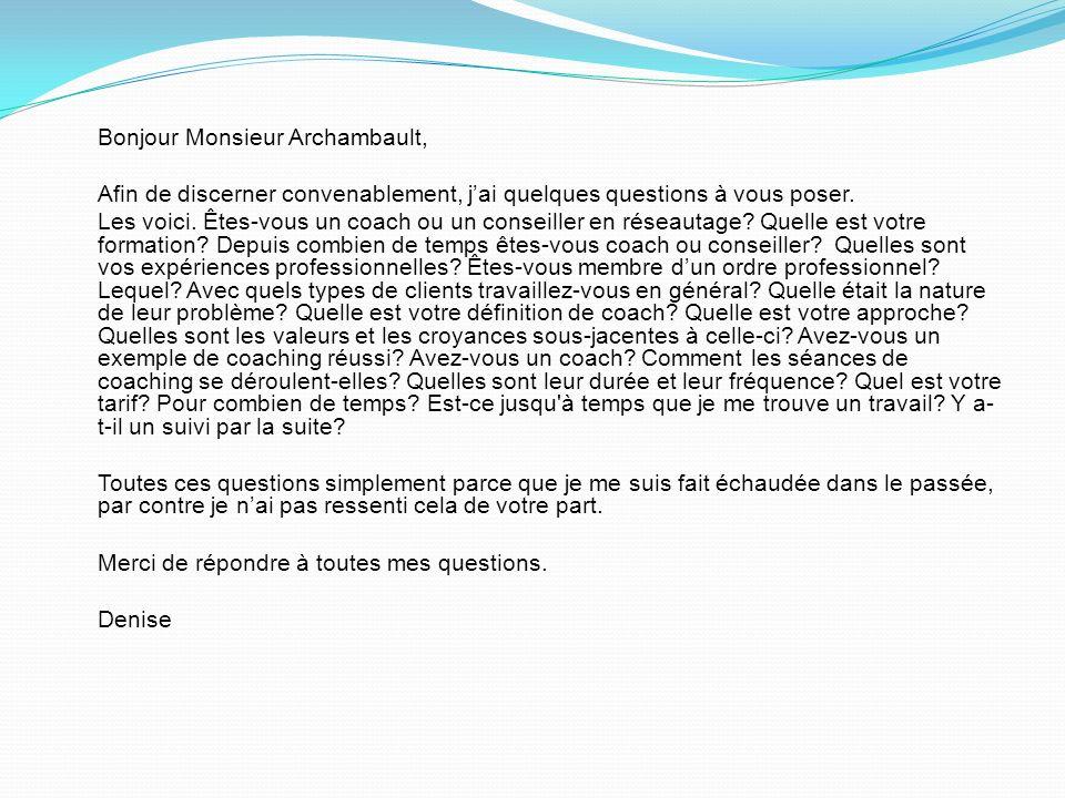 Bonjour M. Archambault, Merci pour linformation. Je ne pourrai pas être présente à la rencontre de réseautage le 14 mai prochain. Par contre, jaimerai