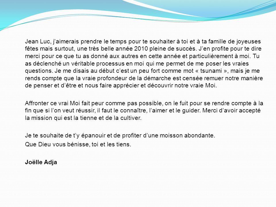 Bonjour Jean Luc, Je tenais à te remercier de notre échange dhier.