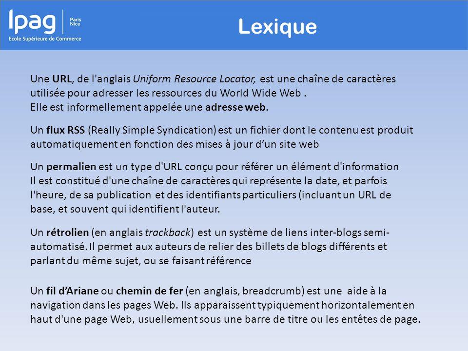 Lexique Un flux RSS (Really Simple Syndication) est un fichier dont le contenu est produit automatiquement en fonction des mises à jour dun site web U
