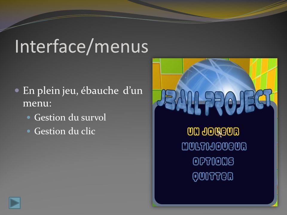 Interface/menus En plein jeu, ébauche dun menu: Gestion du survol Gestion du clic