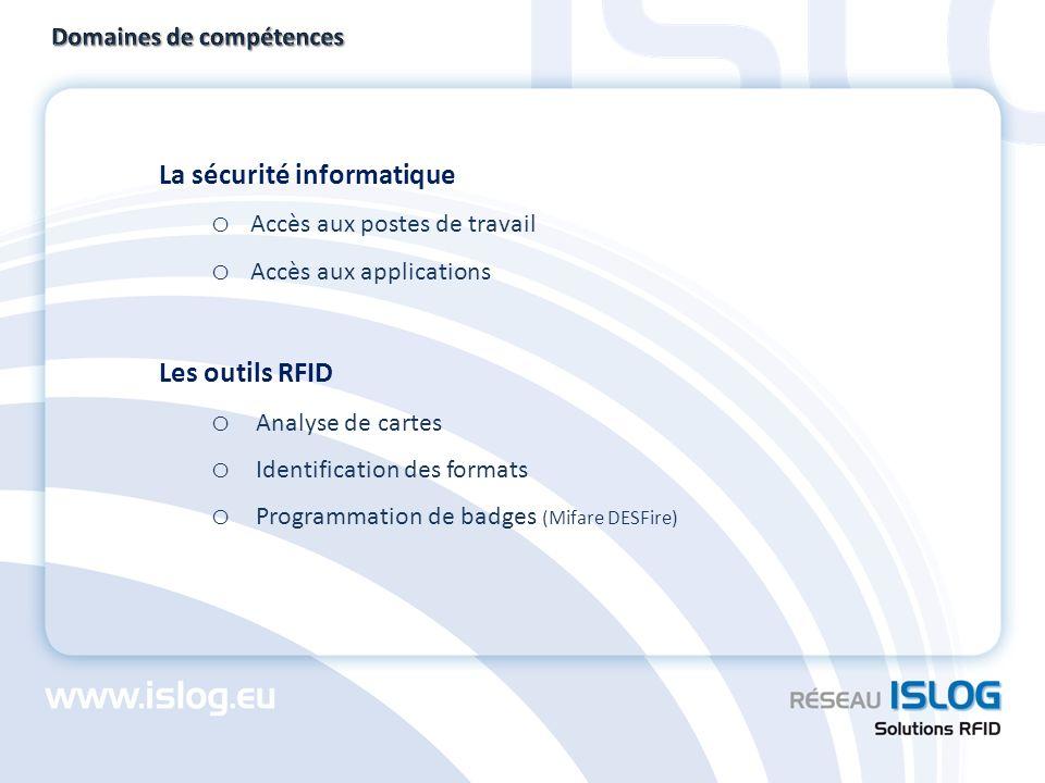 La sécurité informatique o Accès aux postes de travail o Accès aux applications Les outils RFID o Analyse de cartes o Identification des formats o Pro