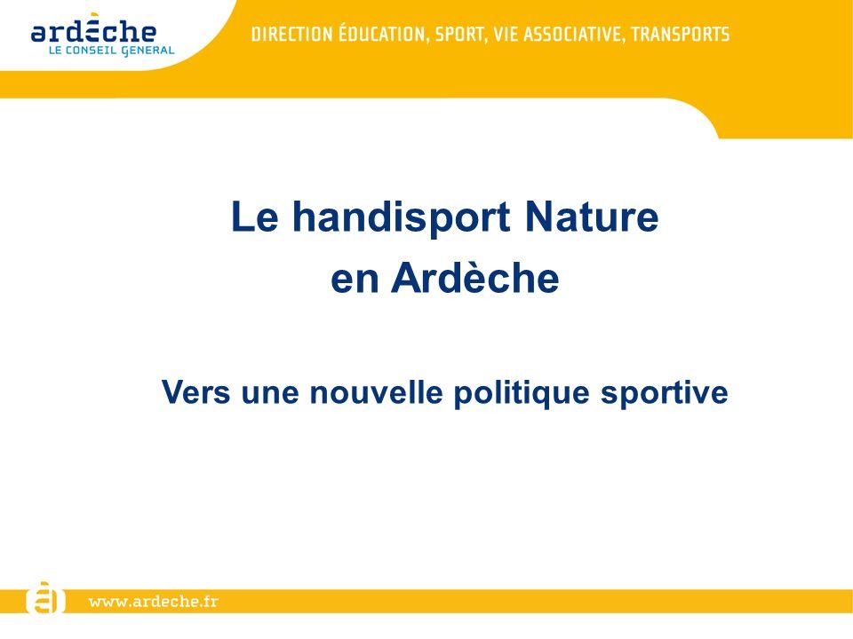 Le handisport Nature en Ardèche Vers une nouvelle politique sportive