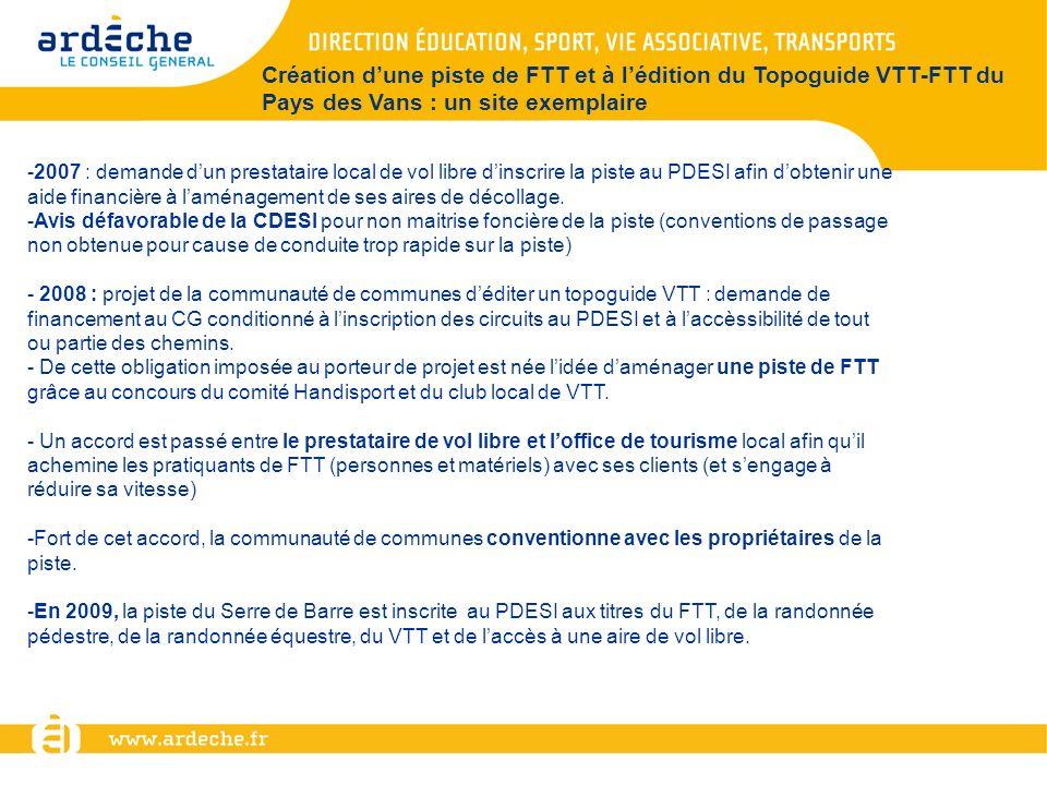 Création dune piste de FTT et à lédition du Topoguide VTT-FTT du Pays des Vans : un site exemplaire -2007 : demande dun prestataire local de vol libre