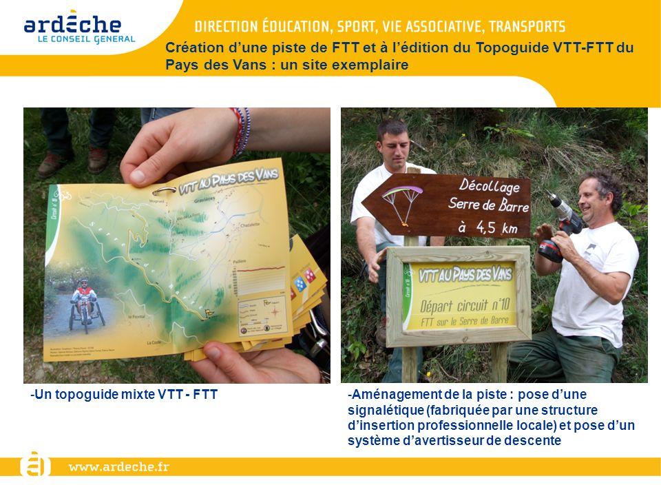 Création dune piste de FTT et à lédition du Topoguide VTT-FTT du Pays des Vans : un site exemplaire -Un topoguide mixte VTT - FTT-Aménagement de la pi