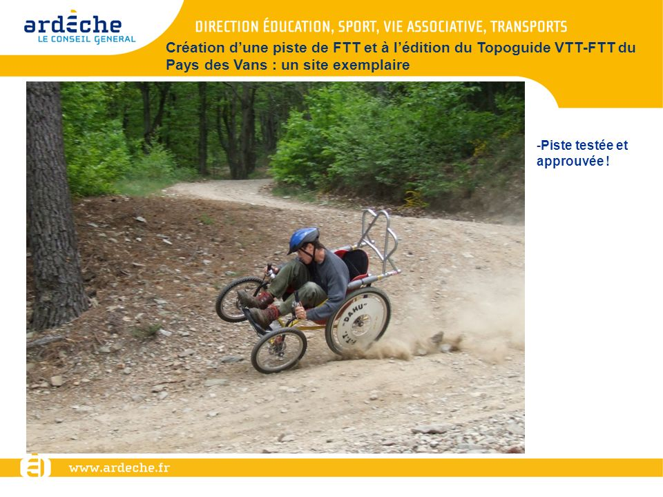 Création dune piste de FTT et à lédition du Topoguide VTT-FTT du Pays des Vans : un site exemplaire -Piste testée et approuvée !