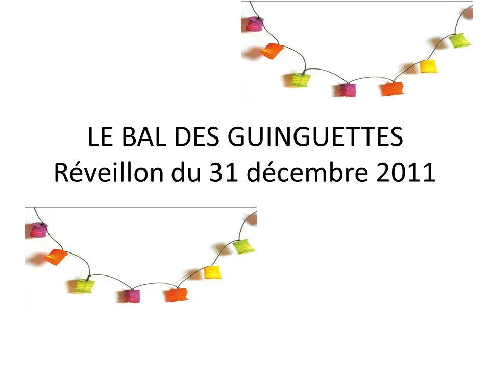 LE BAL DES GUINGUETTES Réveillon du 31 décembre 2011