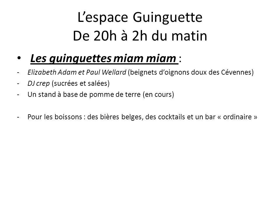 Lespace Guinguette De 20h à 2h du matin Les guinguettes miam miam : -Elizabeth Adam et Paul Wellard (beignets doignons doux des Cévennes) -DJ crep (su