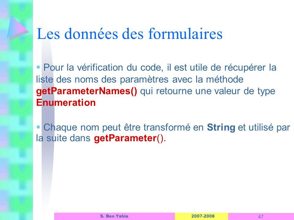 2007-2008 47 S. Ben Yahia Pour la vérification du code, il est utile de récupérer la liste des noms des paramètres avec la méthode getParameterNames()