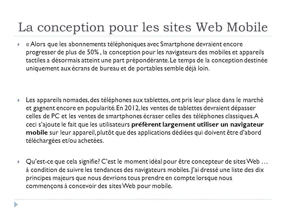 La conception pour les sites Web Mobile « Alors que les abonnements téléphoniques avec Smartphone devraient encore progresser de plus de 50%, la conception pour les navigateurs des mobiles et appareils tactiles a désormais atteint une part prépondérante.