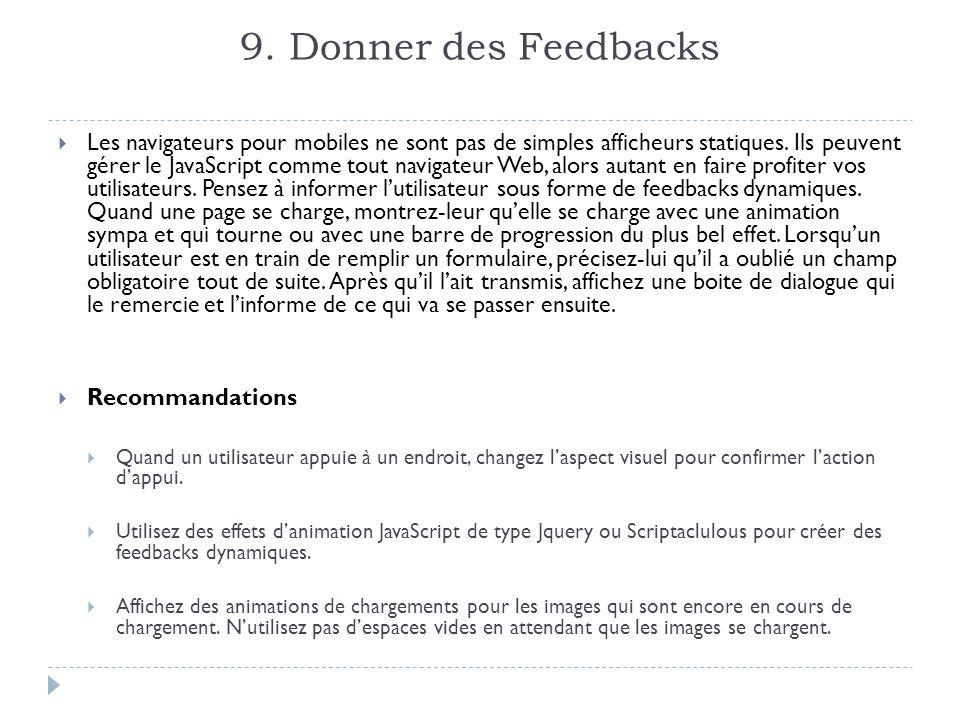 9. Donner des Feedbacks Les navigateurs pour mobiles ne sont pas de simples afficheurs statiques.