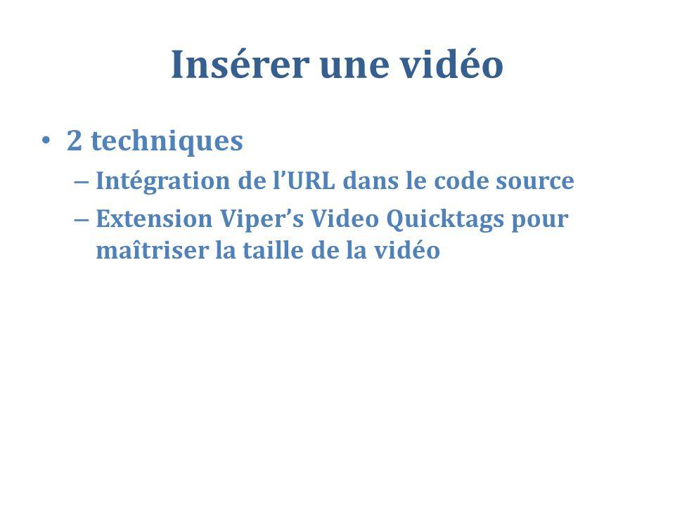 Insérer une vidéo 2 techniques – Intégration de lURL dans le code source – Extension Vipers Video Quicktags pour maîtriser la taille de la vidéo