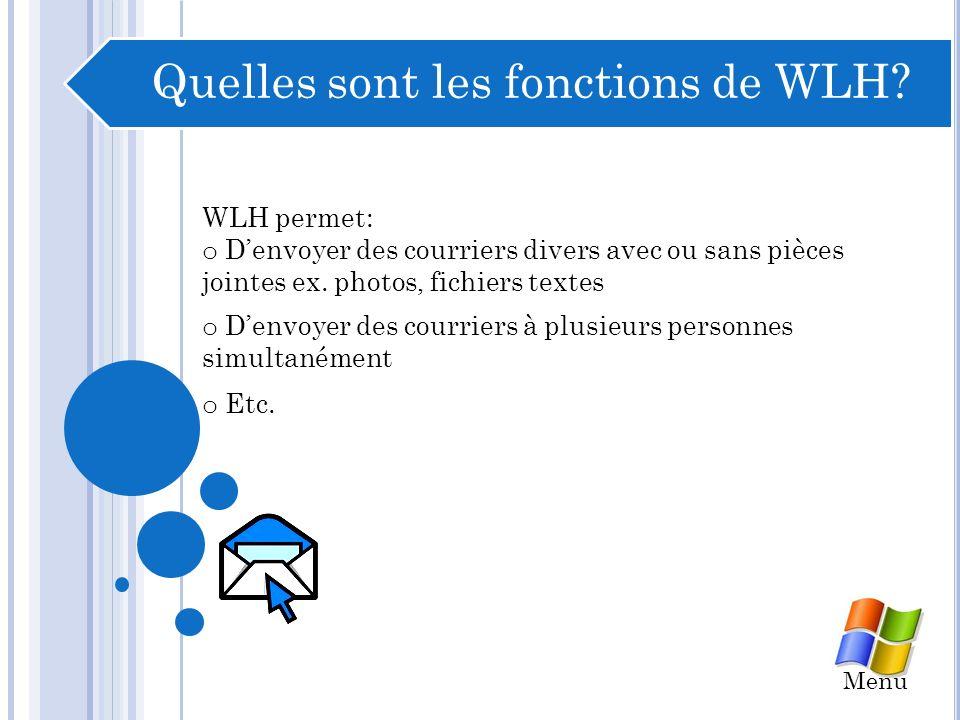 WLH cest… o Un service gratuit de courrier électronique proposé par Microsoft Quest-ce que WLH.