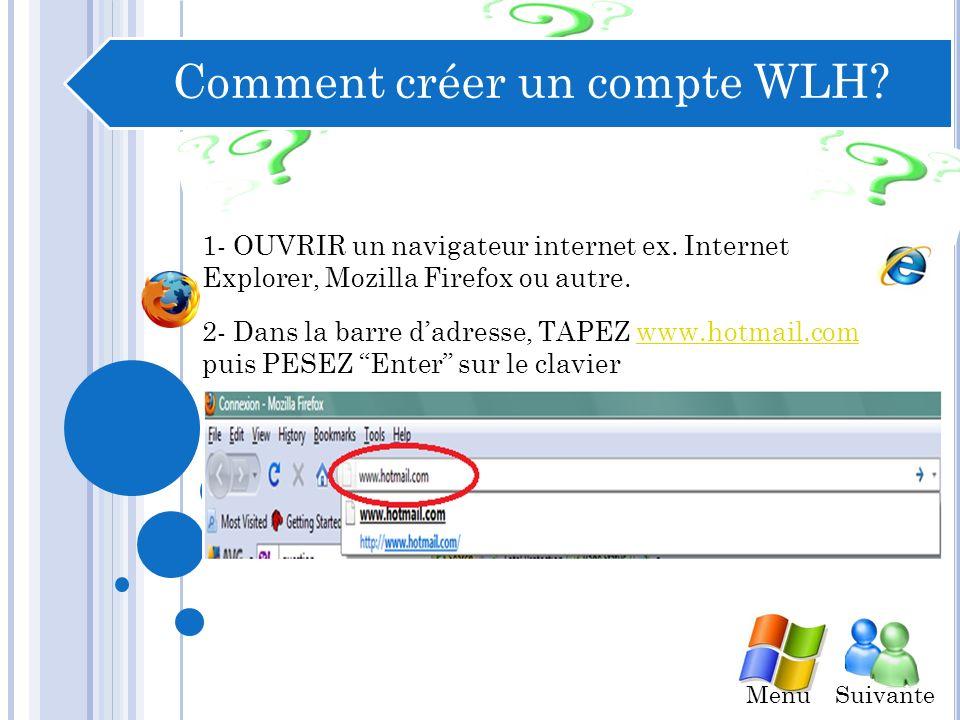 Comment créer un compte WLH.1- OUVRIR un navigateur internet ex.