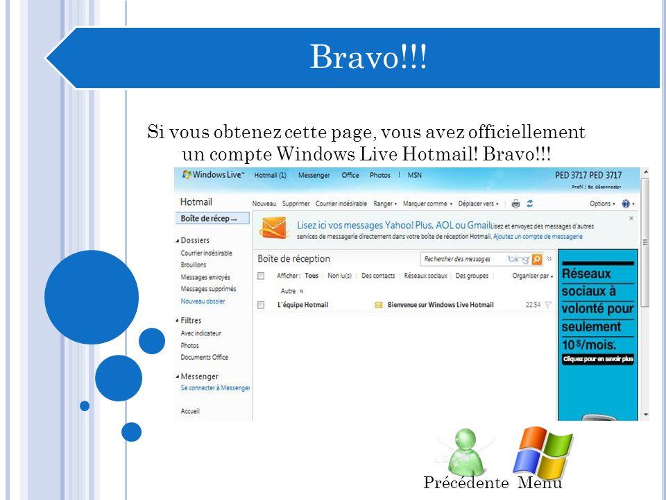 Bravo!!.Si vous obtenez cette page, vous avez officiellement un compte Windows Live Hotmail.