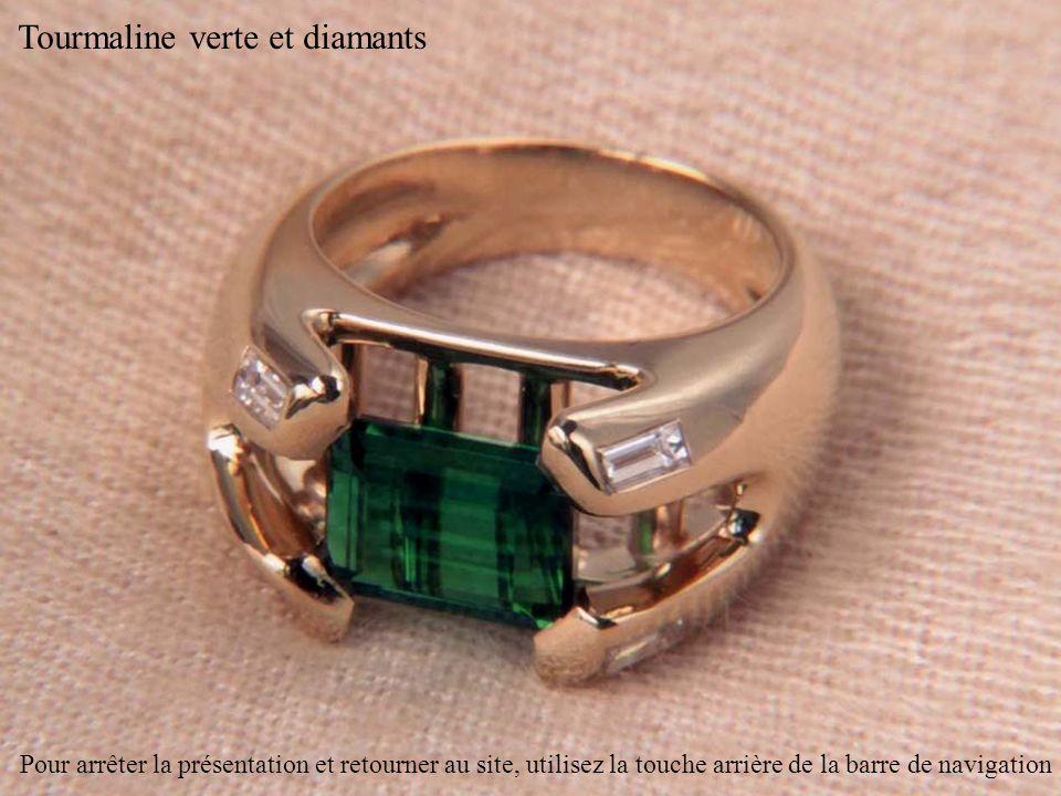Tourmaline verte et diamants Pour arrêter la présentation et retourner au site, utilisez la touche arrière de la barre de navigation