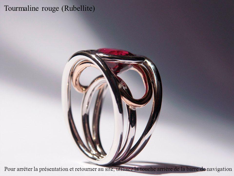 Tourmaline rouge (Rubellite) Pour arrêter la présentation et retourner au site, utilisez la touche arrière de la barre de navigation