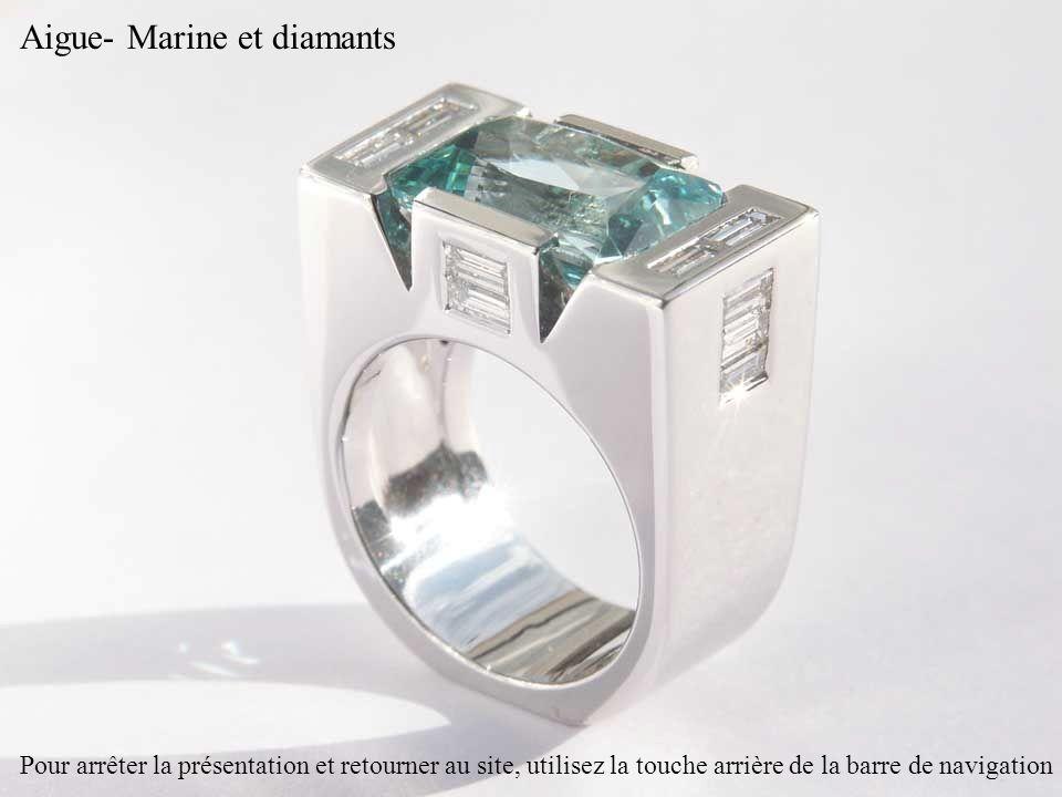 Aigue- Marine et diamants Pour arrêter la présentation et retourner au site, utilisez la touche arrière de la barre de navigation