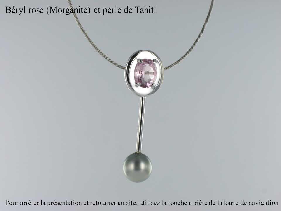 Béryl rose (Morganite) et perle de Tahiti Pour arrêter la présentation et retourner au site, utilisez la touche arrière de la barre de navigation