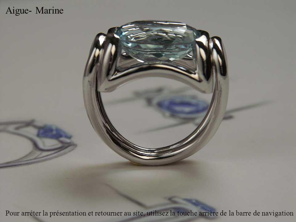 Aigue- Marine, saphirs et diamants Pour arrêter la présentation et retourner au site, utilisez la touche arrière de la barre de navigation