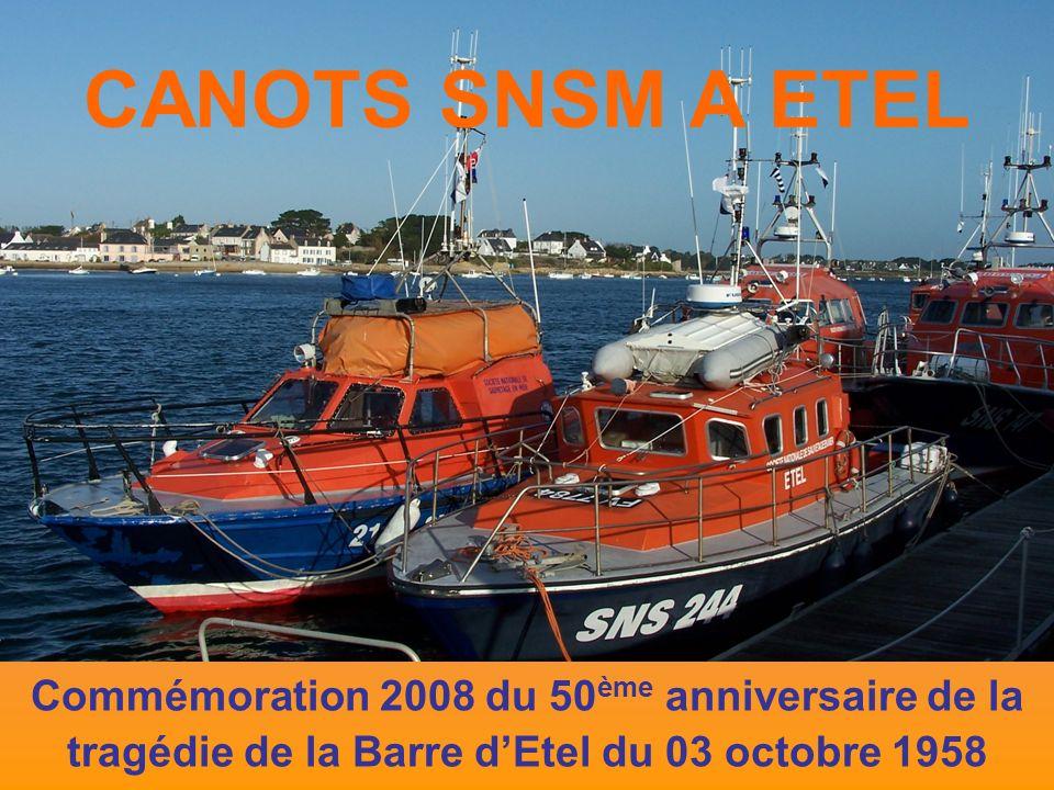 CANOTS SNSM A ETEL Commémoration 2008 du 50 ème anniversaire de la tragédie de la Barre dEtel du 03 octobre 1958