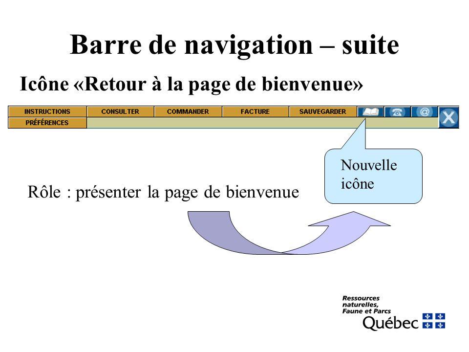 Barre de navigation – suite Icône «Retour à la page de bienvenue» Nouvelle icône Rôle : présenter la page de bienvenue