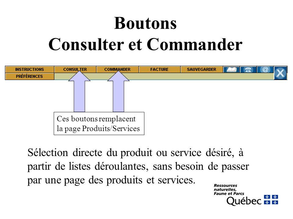 Boutons Consulter et Commander Ces boutons remplacent la page Produits/Services Sélection directe du produit ou service désiré, à partir de listes déroulantes, sans besoin de passer par une page des produits et services.