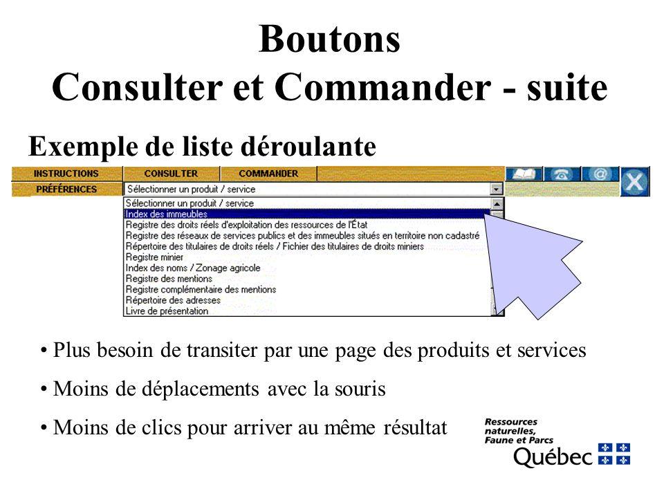 Boutons Consulter et Commander - suite Exemple de liste déroulante Plus besoin de transiter par une page des produits et services Moins de déplacements avec la souris Moins de clics pour arriver au même résultat