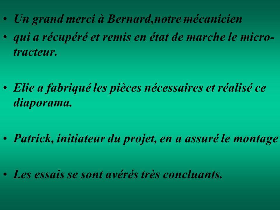 Un grand merci à Bernard,notre mécanicien qui a récupéré et remis en état de marche le micro- tracteur.