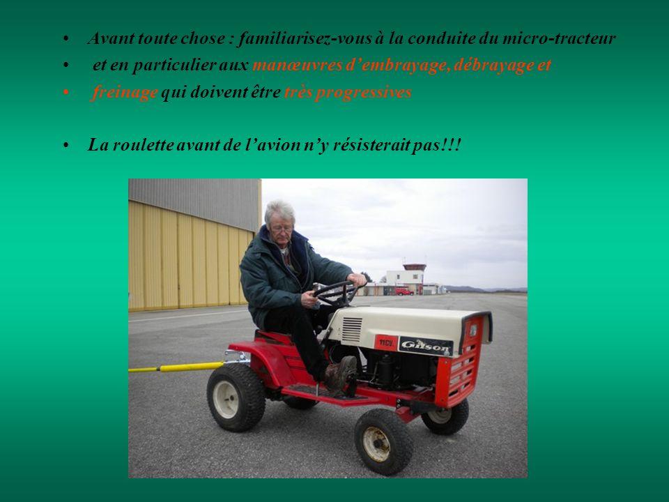 Avant toute chose : familiarisez-vous à la conduite du micro-tracteur et en particulier aux manœuvres dembrayage, débrayage et freinage qui doivent être très progressives La roulette avant de lavion ny résisterait pas!!!