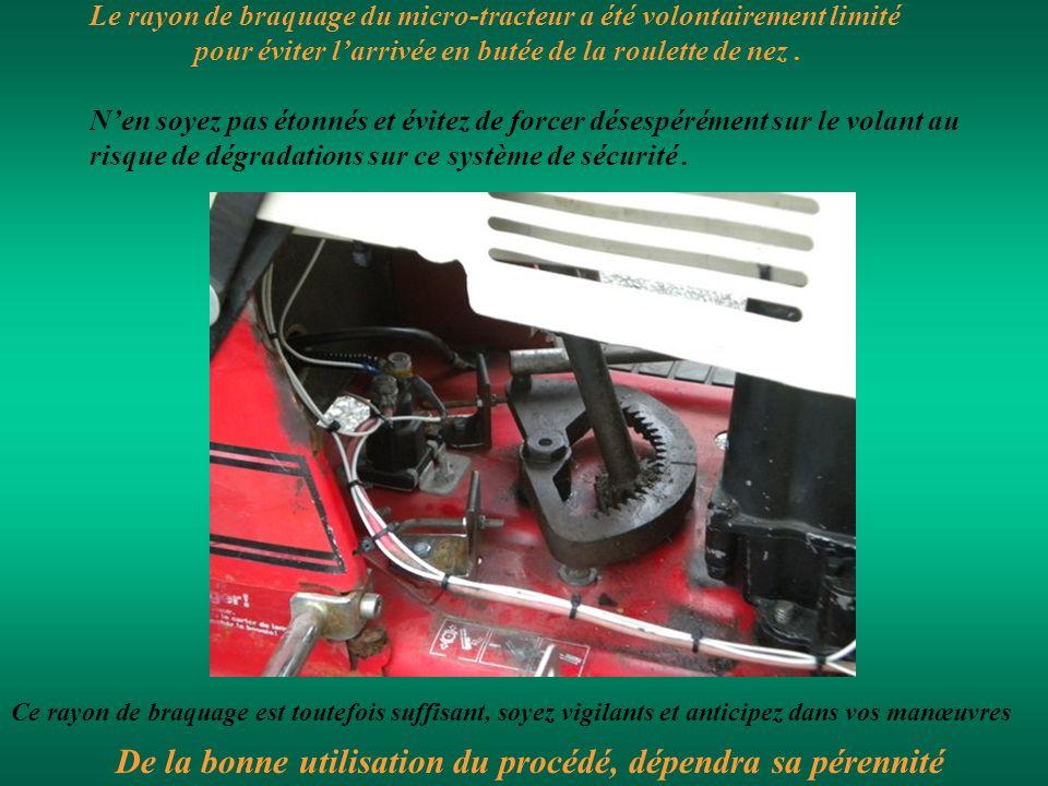 Le rayon de braquage du micro-tracteur a été volontairement limité pour éviter larrivée en butée de la roulette de nez. Nen soyez pas étonnés et évite
