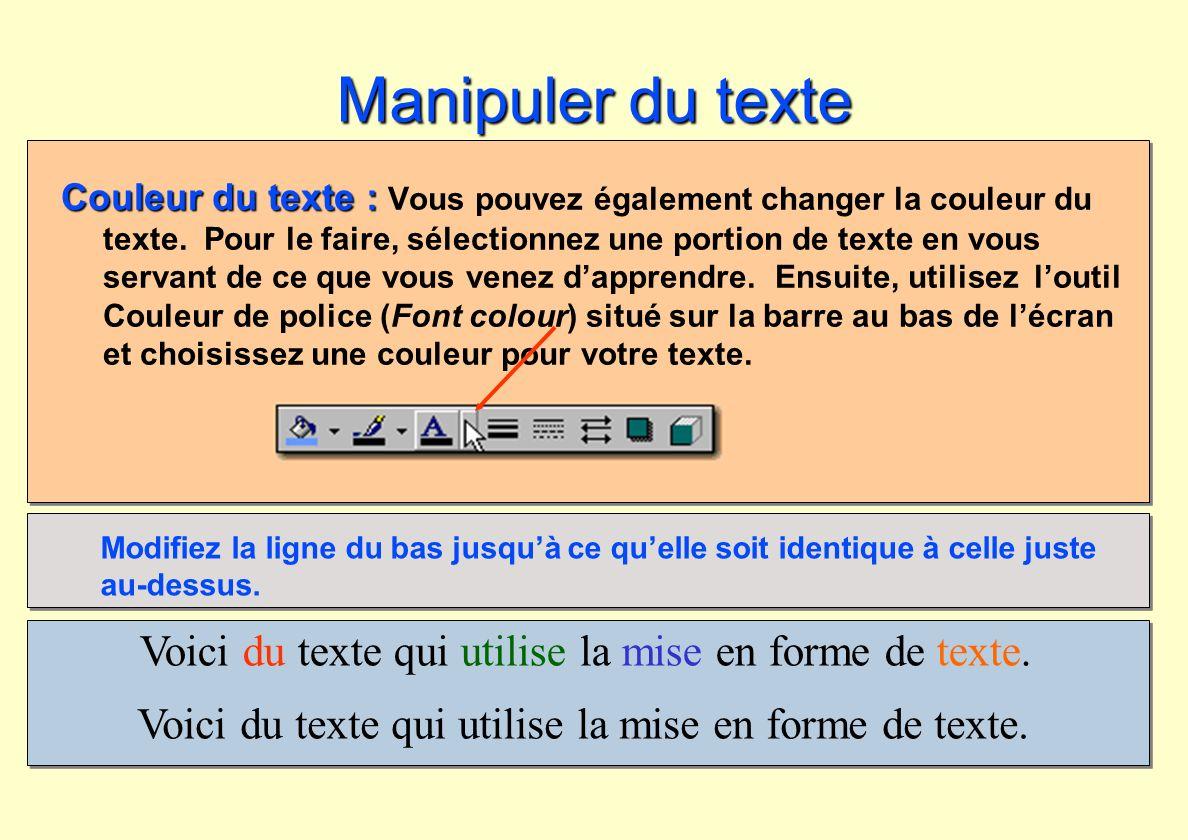 Voici du texte qui utilise la mise en forme de texte. Couleur du texte : Couleur du texte : Vous pouvez également changer la couleur du texte. Pour le